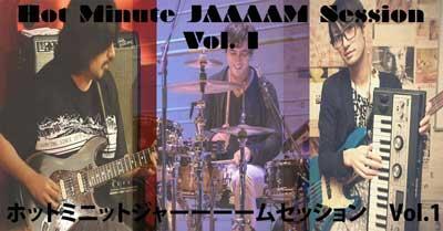Hot Minute Jaaaam Session Vol. 1